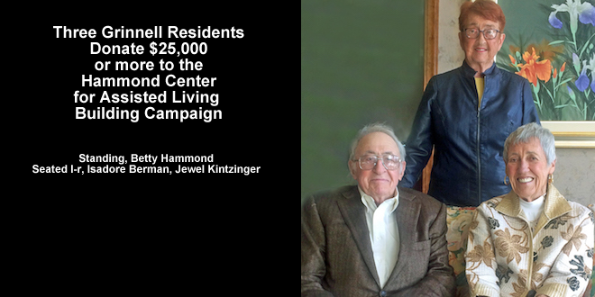Three Local Grinnell Residents Donate $25,000 or more to the   Hammond Center for Assisted Living Building Campaign